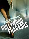 Hollywood Pharaohs - Andrew Mayne