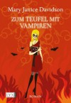 Zum Teufel mit Vampiren (German Edition) - MaryJanice Davidson, Barbara Först