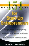 151 Quick Ideas for Start-Up Entrepreneurs - James L. Silvester