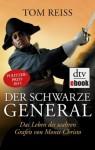 Der schwarze General: Leben und Abenteuer des wahren Grafen von Monte Christo (German Edition) - Tom Reiss, Karin Schuler, Thomas Pfeiffer