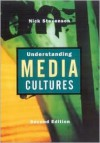 Understanding Media Cultures: Social Theory and Mass Communication - Nicholas Stevenson
