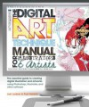 The Digital Art Technique Manual for Illustrators & Artists: The Essential Guide to Creating Digital Illustration and Artworks Using Photoshop, Illust - Joel Lardner, Paul Roberts