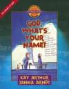God, What's Your Name? - Kay Arthur, Janna Arndt