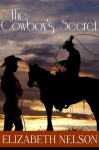The Cowboy's Secret (A Romance Story) - Elizabeth Nelson