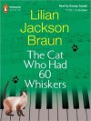The Cat Who Had 60 Whiskers (Cat Who... #29) - George Guidall, Lilian Jackson Braun