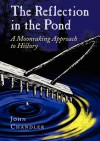 The Reflection in the Pond - John Chandler