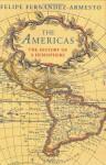 The Americas: The History of a Hemisphere - Felipe Fernández-Armesto