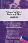 Philippine World War II Stories for Children - Corban K. Alabado, Ceres S.C. Alabado, Maria Luisa Peñaranda