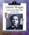 Garrett Morgan: Inventor of the Traffic Light and Gas Mask - Patricia J. Murphy