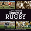 Little Book of Greatest Moments of Rugby (Greatest Moments of) - Ian Welch