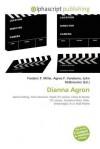 Dianna Agron - Frederic P. Miller, Agnes F. Vandome, John McBrewster