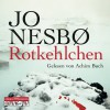 Rotkehlchen: 6 CDs (Ein Harry-Hole-Krimi, Band 3) - Jo Nesbø