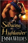 Seducing the Highlander - Emma Wildes