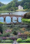 A Grand Tour of Gardens: Traveling in Beauty Through Western Europe and the United States - Anne Sinkler Whaley Leclercq