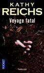 Voyage fatal (Temperance Brennan #4) - Kathy Reichs
