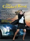 The Crooked Road: Ellery Queen Presents Stories of Grifters, Gangsters, Hit Men, and Other Career Crooks - Lawrence Block, Ken Bruen, Doug Allyn, Clark Howard, Susan B. Kelly, Liza Cody, Therese Greenwood, Barbara Paul, Florence V. Mayberry, Gary Phillips