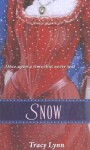"Snow: A Retelling of ""Snow White and the Seven Dwarfs"" (Once Upon a Time) - Tracy Lynn, K.Y. Craft, Mahlon F. Craft"