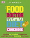 The Food Doctor Everyday Diet Cookbook - Ian Marber