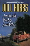 Jackie's Wild Seattle - Will Hobbs