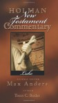 Holman New Testament Commentary - Luke - Max E. Anders, Trent C. Butler