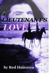 A Lieutenant's Love - Red Haircrow