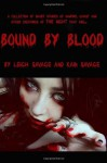 Bound by Blood: Collection of Short Stories of Vampire, Ghost and Other Creatures of the Night - Leigh Savage, Kain Savage
