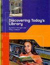 Discovering Today's Library - Alice K. Flanagan, Emily J. Dolbear