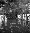 True Places: A Lowcountry Preacher, His Church, and His People - Stanley F. Lanzano