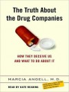 The Truth About the Drug Companies: How They Deceive Us and What to Do About It - Marcia Angell, Kate Reading