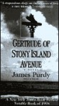 Gertrude of Stony Island Avenue - James Purdy