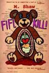 Fifi, Kill! - M. Shaw