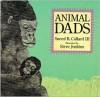 Animal Dads - Sneed B. Collard III, Steve Jenkins