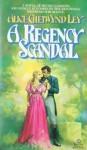 A Regency Scandal - Alice Chetwynd Ley