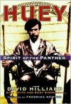 Huey: Spirit of the Panther - David Hilliard, Keith Zimmerman, Kent Zimmerman, Fredrika Newton