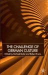 The Challenge of German Culture: Essays Presented to Wilfried Van Der Will - Michael Butler, Robert Evans