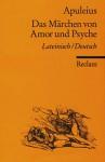Das Märchen von Amor und Psyche - Apuleius, Kurt Steinmann
