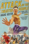 Attack of the Theater People - Marc Acito, Jeff Woodman