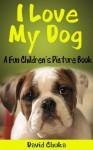 I Love My Dog - David Chuka