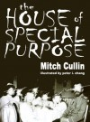 The House of Special Purpose - Mitch Cullin, Peter I. Chang