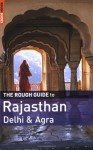 The Rough Guide to Rajasthan, Delhi & Agra - Daniel Jacobs, Gavin Thomas