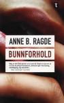 Bunnforhold - Anne B. Ragde