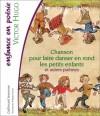 Chanson pour faire danser en rond les petits enfants - Victor Hugo