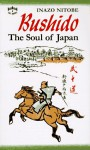 Bushido: The Soul of Japan : An Exposition of Japanese Thought - Inazo Nitobe