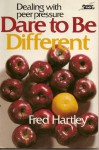 Dare to be different: Dealing with peer pressure - Fred Hartley
