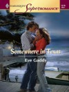 Somewhere in Texas (Harlequin Super Romance) - Eve Gaddy