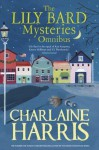 The Lily Bard Mysteries (Lily Bard Omnibus) - Charlaine Harris, Editor Harris Charlaine