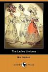 The Ladies Lindores (Dodo Press) - Margaret Oliphant