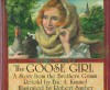 The Goose Girl: A Story from the Brothers Grimm - Brothers Grimm, Jacob Grimm, Wilhelm Grimm, Eric A. Kimmel