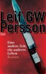 Eine andere Zeit, ein anderes Leben -: Roman (German Edition) - Leif G.W. Persson, Gabriele Haefs