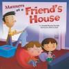 Manners at a Friend's House - Amanda Doering Tourville, Chris Lensch